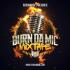 Burn Da Mic Mixtape