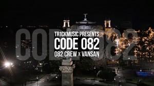 TR1CKMUSIC - CODE 082 feat. 082 CREW (DOSTRESS, FOGG & SNAKETOOTH) & VANSAN
