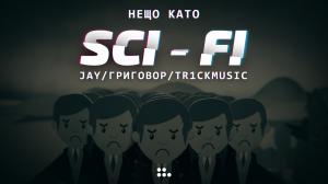 TR1CKMUSIC feat. JAY & ГРИГОВОР - НЕЩО КАТО SCI-FI